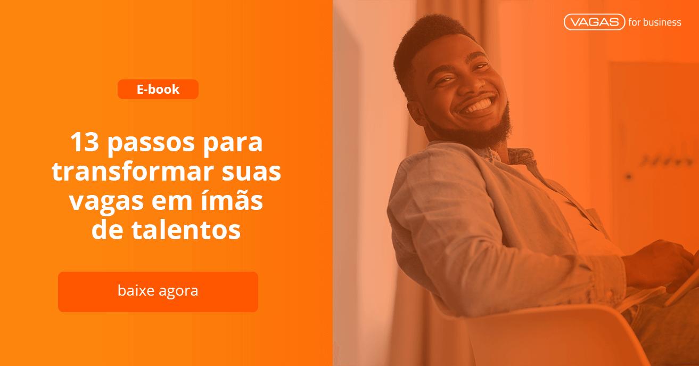 """Homem sorrindo para câmera e dizeres """"13 Passos para Transformar suas Vagas em Ímãs de Talentos"""""""